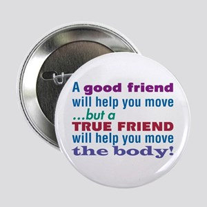 "True Friend-The Sequel - 2.25"" Button"