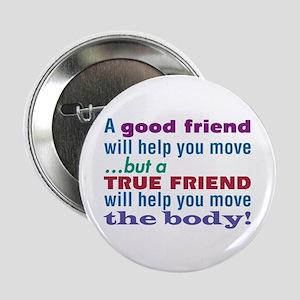 "True Friend-The Sequel - 2.25"" Button"
