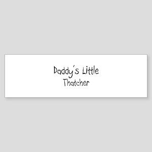Daddy's Little Thatcher Bumper Sticker