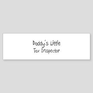 Daddy's Little Tax Inspector Bumper Sticker