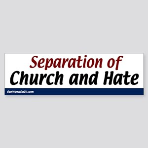 Bumper Sticker:Separation of Church and Hate