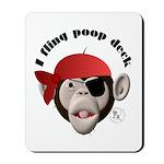 I Fling Poop Deck Mousepad