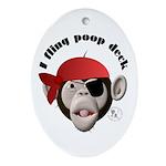 I Fling Poop Deck Oval Ornament