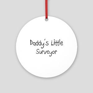 Daddy's Little Surveyor Ornament (Round)