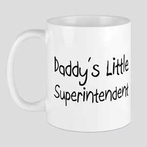 Daddy's Little Superintendent Mug