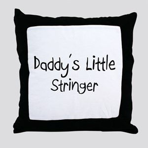 Daddy's Little Stringer Throw Pillow