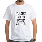 My JRT is the Boss of me White T-Shirt