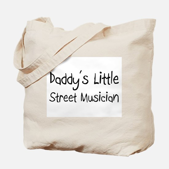 Daddy's Little Street Musician Tote Bag