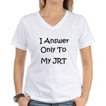 I Answer Only To My JRT Women's V-Neck T-Shirt