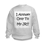 I Answer Only To My JRT Kids Sweatshirt