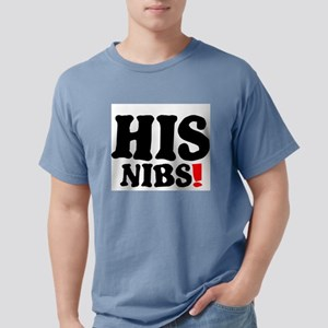 HIS NIBS! T-Shirt