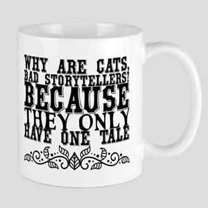 Why are cats, bad storytellers? Because they Mugs