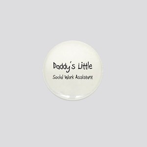 Daddy's Little Social Work Assistant Mini Button