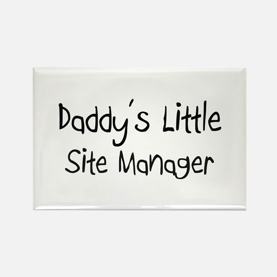 Daddy's Little Site Manager Rectangle Magnet