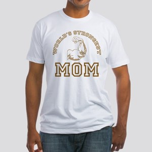World's Strongest Mom Fitted T-Shirt