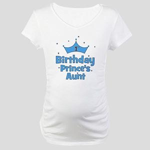 1st Birthday Prince's Aunt! Maternity T-Shirt