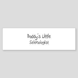 Daddy's Little Selenologist Bumper Sticker