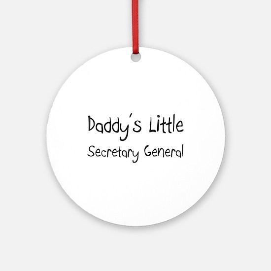 Daddy's Little Secretary General Ornament (Round)