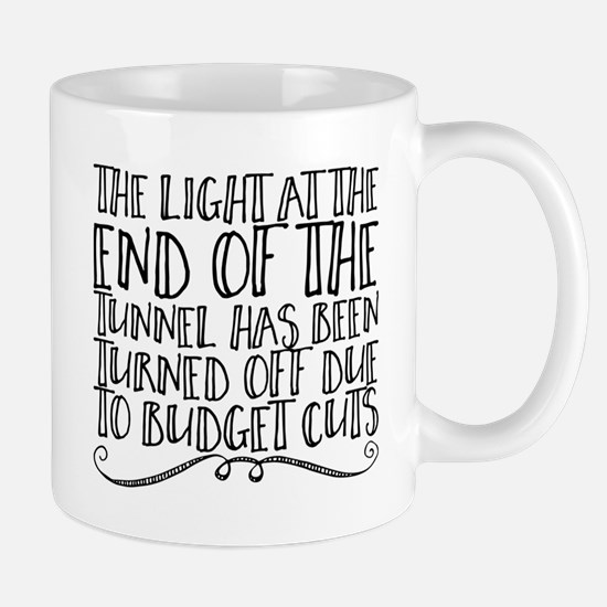The light at the end of the tunnel has been t Mugs