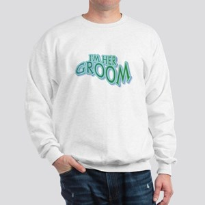 I'm Her Groom Green Text Sweatshirt