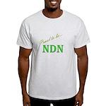 Proud to be NDN Light T-Shirt