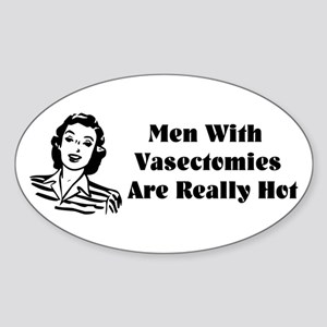 Men With Vasectomies Sticker (Oval)