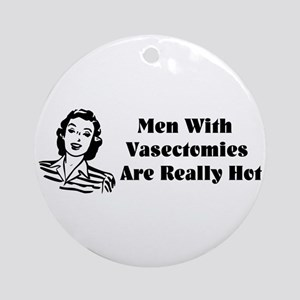 Men With Vasectomies Ornament (Round)
