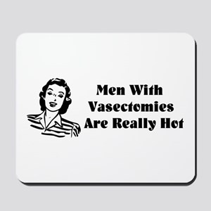 Men With Vasectomies Mousepad