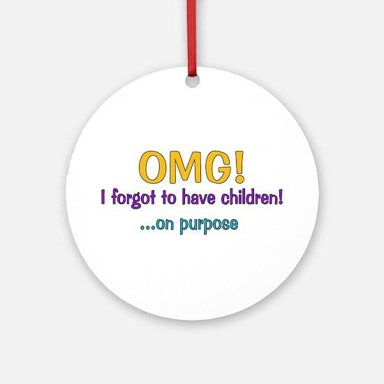 Forgot To Have Children Ornament (Round)