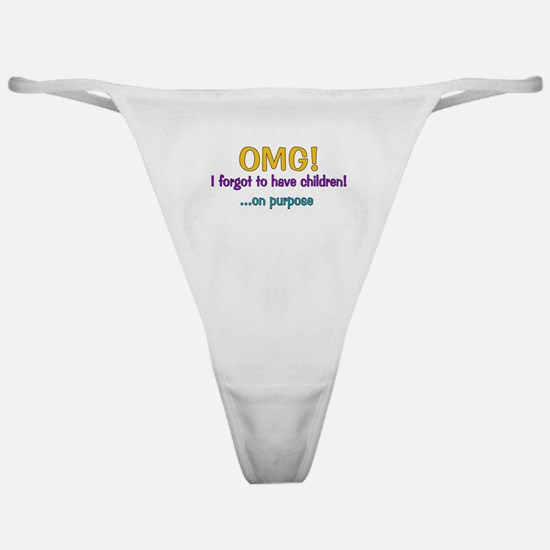 Forgot To Have Children Classic Thong