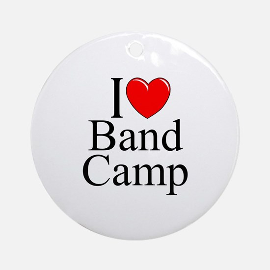 """I Love (Heart) Band Camp"" Ornament (Round)"