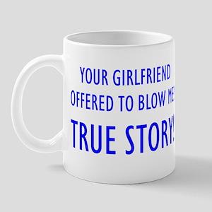 """""""True Story"""" Mug"""