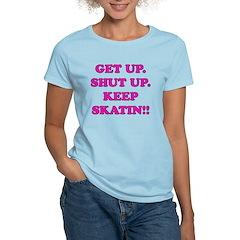 Keep Skatin Women's Light T-Shirt