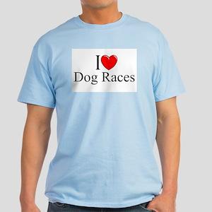 """I Love (Heart) Dog Races"" Light T-Shirt"