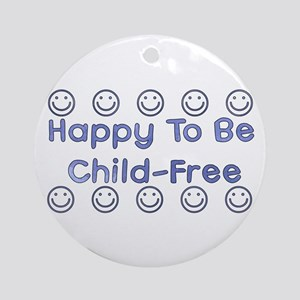 Happy To Be Child-Free Ornament (Round)