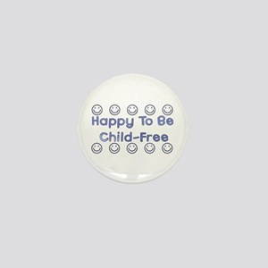 Happy To Be Child-Free Mini Button