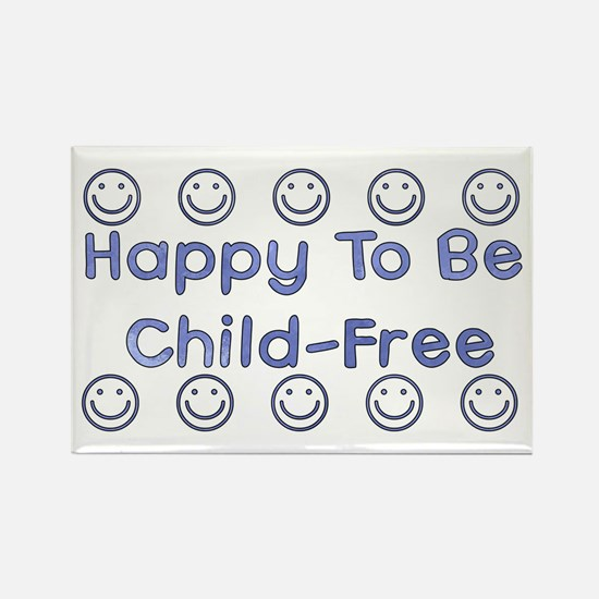 Happy To Be Child-Free Rectangle Magnet