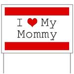 I Heart My Mommy Yard Sign