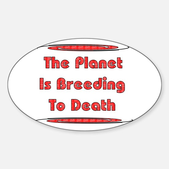 Breeding To Death Oval Decal