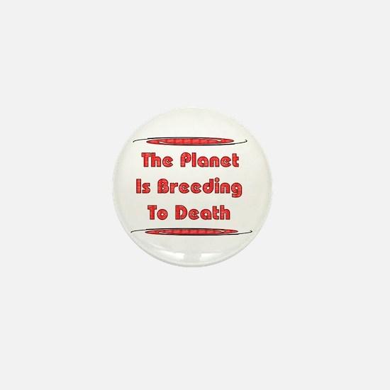 Breeding To Death Mini Button