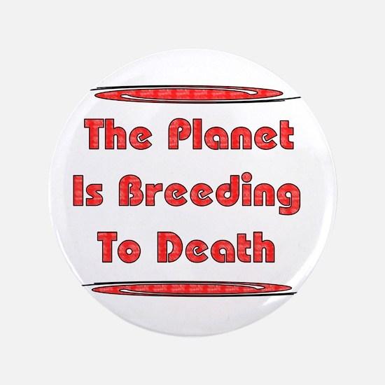 """Breeding To Death 3.5"""" Button"""