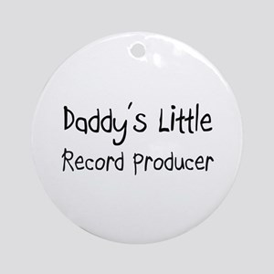 Daddy's Little Record Producer Ornament (Round)