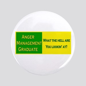 """Anger Management Funny 3.5"""" Button"""