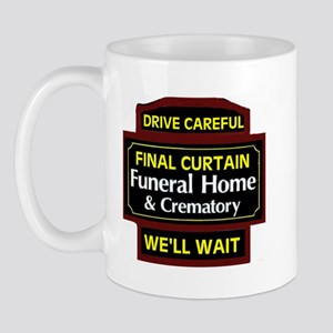 DRIVE CAREFULLY Mug