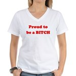 Proud to be a BIOTCH Women's V-Neck T-Shirt