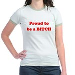Proud to be a BIOTCH Jr. Ringer T-Shirt