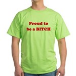 Proud to be a BIOTCH Green T-Shirt