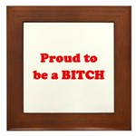 Proud to be a BIOTCH Framed Tile