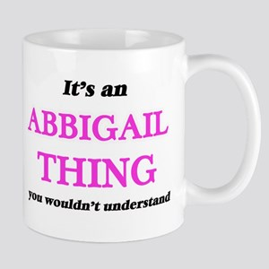 It's an Abbigail thing, you wouldn't Mugs