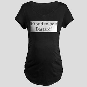 Proud to be BASTARDO Maternity Dark T-Shirt